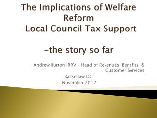 The Implications of Welfare Reform -Local Council Tax Support -the story so far