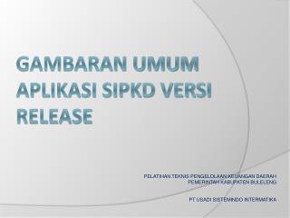 GAMBARAN UMUM APLIKASI SIPKD versi release