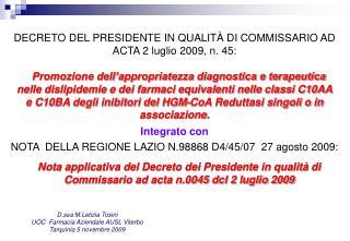 Integrato con  NOTA  DELLA REGIONE LAZIO N.98868 D4/45/07  27 agosto 2009: