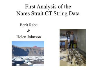 First Analysis of the Nares Strait CT-String Data