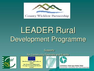 LEADER Rural  Development Programme  Supports  for Community Festivals and Events