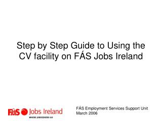 Step by Step Guide to Using the CV facility on F S Jobs Ireland