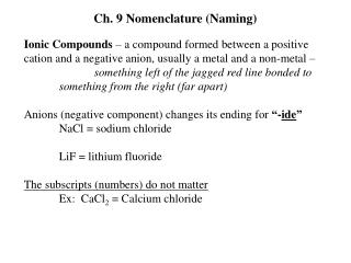 Ionic Compounds  – a compound formed between a positive