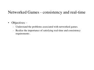 Networked Games - consistency and real-time