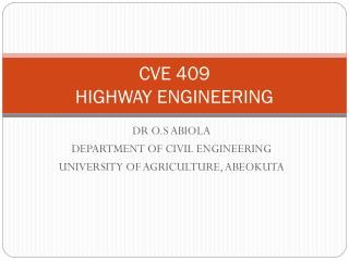 CVE 409 HIGHWAY ENGINEERING