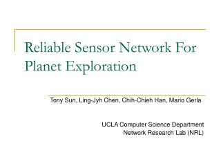 Reliable Sensor Network For Planet Exploration