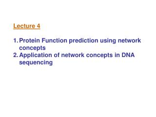 Lecture 4 Protein Function prediction using network concepts