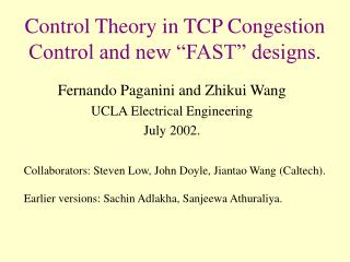 Control Theory in TCP Congestion Control and new  FAST  designs.