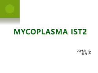 MYCOPLASMA IST2