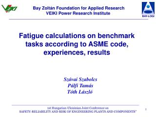Fatigue calculations on benchmark tasks according to ASME code, experiences, results