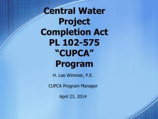 """Central Water Project Completion Act  PL 102-575 """"CUPCA"""" Program"""