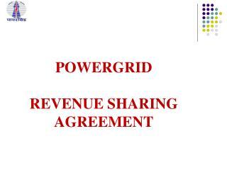 POWERGRID  REVENUE  SHARING AGREEMENT