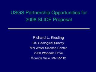 USGS Partnership Opportunities for 2008 SLICE Proposal