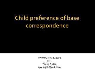 Child preference of base correspondence