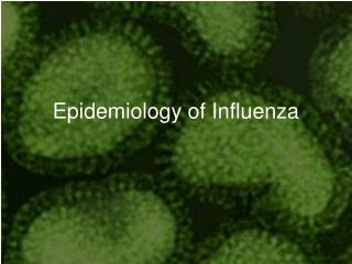 Epidemiology of Influenza