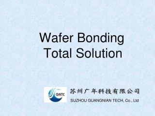 Wafer Bonding   Total Solution