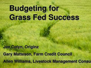 Budgeting for  Grass Fed Success