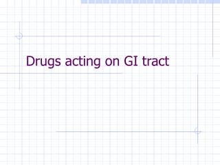 Drugs acting on GI tract
