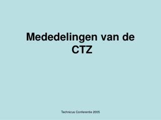 Mededelingen van de  CTZ