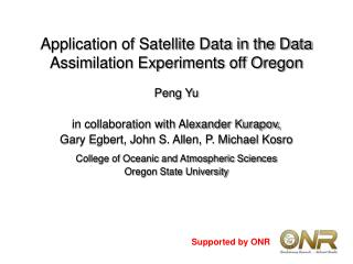 Application of Satellite Data in the Data Assimilation Experiments off Oregon