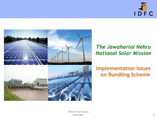 The Jawaharlal Nehru National Solar Mission Implementation Issues on Bundling Scheme