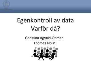 Egenkontroll av data Varför då?