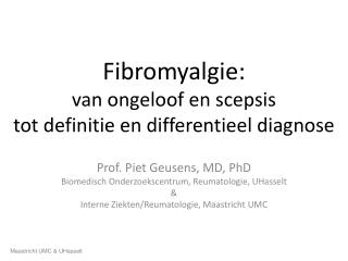 Fibromyalgie: van ongeloof en scepsis  tot definitie en differentieel diagnose