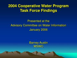 2004 Cooperative Water Program Task Force Findings