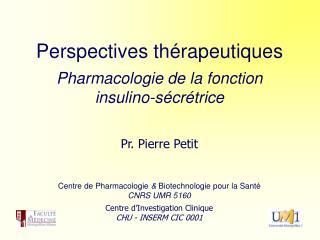 Perspectives thérapeutiques Pharmacologie de la fonction insulino-sécrétrice