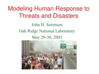 Modeling Human Response to Threats and Disasters