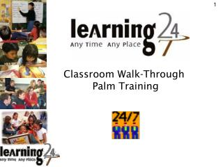 Classroom Walk-Through  Palm Training