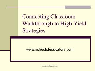 Connecting Classroom Walkthrough to High Yield Strategies
