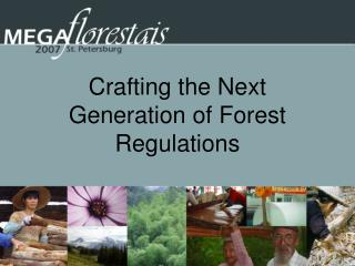 Crafting the Next Generation of Forest Regulations