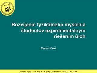 Rozvíjanie fyzikálneho myslenia študentov experimentálnym riešením úloh