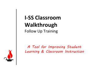 I-SS Classroom Walkthrough Follow Up Training