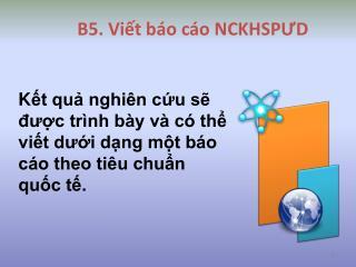 B5.  Vi?t b�o c�o NCKHSP?D