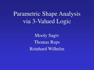 Parametric Shape Analysis via 3-Valued Logic