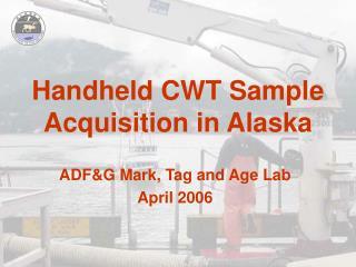 Handheld CWT Sample Acquisition in Alaska