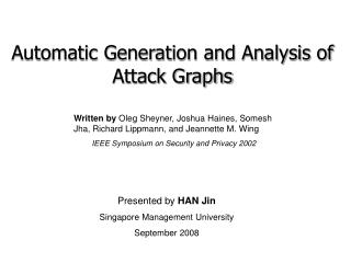 Automatic Generation and Analysis of Attack Graphs