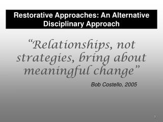 Restorative Approaches: An Alternative Disciplinary Approach