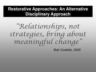Restorative Approaches: An Alternative Disciplinary Approach