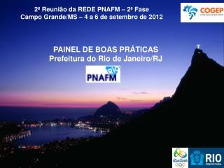 2ª Reunião da REDE PNAFM – 2ª Fase Campo Grande/MS – 4 a 6 de setembro de 2012