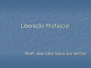 Libera  o Miofascial