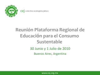 Reunión Plataforma Regional de Educaci ó n para el Consumo Sustentable
