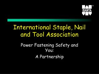 International Staple, Nail and Tool Association