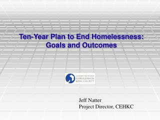 Ten-Year Plan to End Homelessness: Goals and Outcomes
