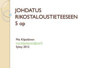 JOHDATUS RIKOSTALOUSTIETEESEEN  5 op