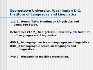 Georgetown University, Washington D.C. Institute of Languages and Linguistics