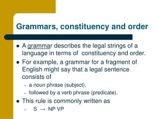 Grammars, constituency and order