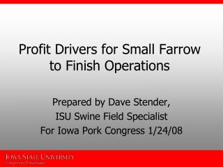 Profit Drivers for Small Farrow to Finish Operations